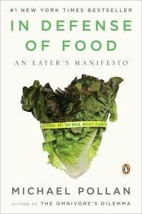 """In Defense of Food"" by Michael Pollan"