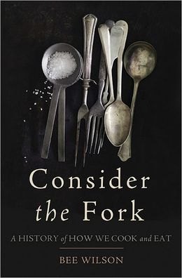 'Consider the Fork' by Bee Wilson
